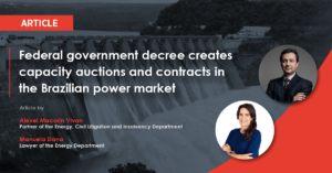 Federal government decree creates capacity auctions and contracts in the Brazilian power market